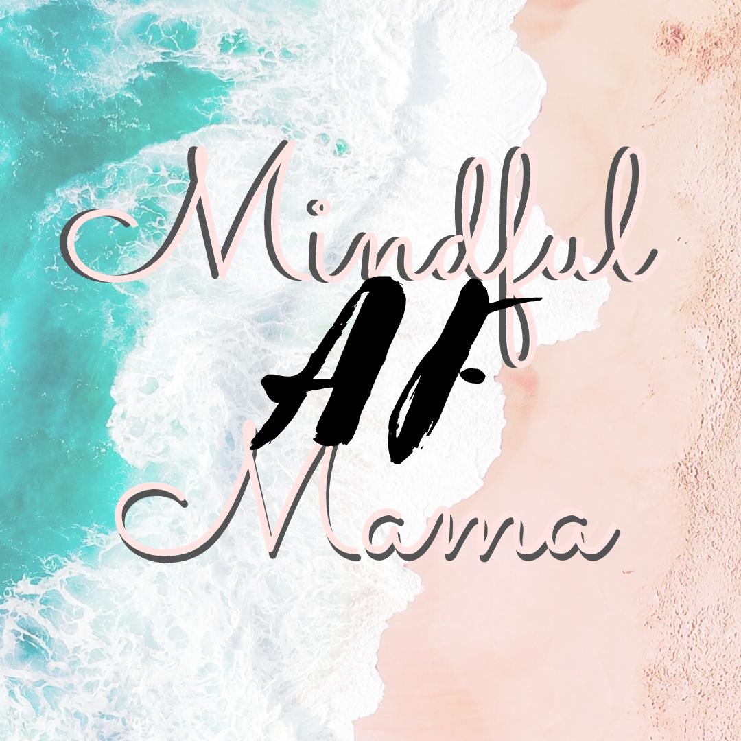 Mindful AF Mama